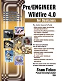 img - for Pro/ENGINEER Wildfire 4.0 for Designers Textbook by Sham Tickoo (2008-07-24) book / textbook / text book