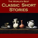 The World's Best Classic Short Stories | O. Henry,Edgar Allan Poe,Oscar Wilde, Saki,Kate Chopin,Thomas Hardy,Rudyard Kipling