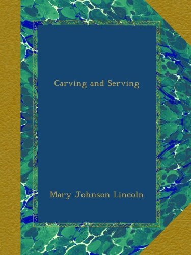 Carving and Serving by Mary Johnson Lincoln