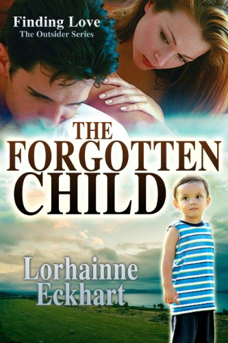 The Forgotten Child (Book 1 of Finding Love ~ THE OUTSIDER SERIES, A Contemporary Western Romance)