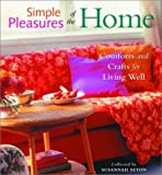 img - for Simple Pleasures of the Home: Cozy Comforts and Old-Fashioned Crafts for Every Room in the House book / textbook / text book