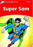 Super Sam: Level 2: 425-Word Vocabulary Super Sam (Dolphin Readers: Level 2)