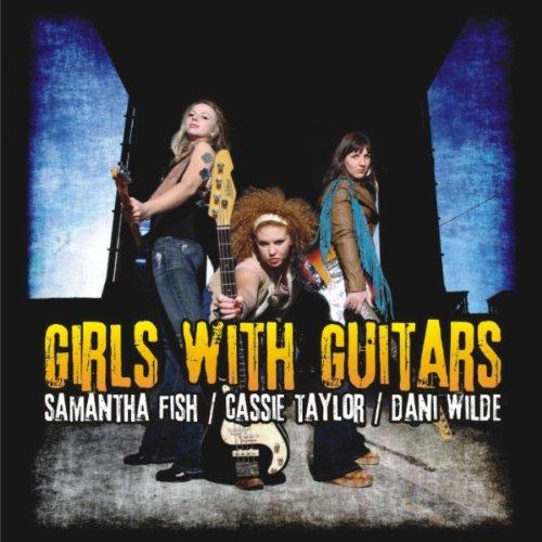Samantha Fish, Dani Wilde, & Cassie Taylor - Girls With Guitars