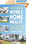 Mobile Home Wealth: How to Make Money...