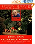 Jerry Baker's Fast, Easy Vegetable Ga...