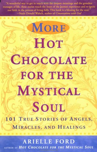 More Hot Chocolate for the Mystical Soul, ARIELLE FORD