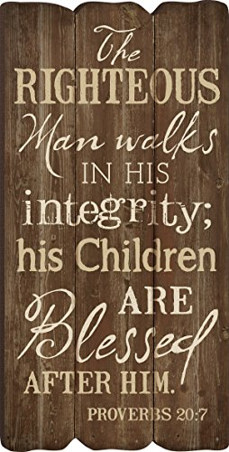 The Righteous Man Walks In His Integrity Proverbs 20:7 Mini Fence Post Art 11.5 X 5.8