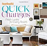 The Editors of House Beautiful House Beautiful Quick Changes (House Beautiful Series)