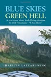img - for Blue Skies, Green Hell: A True Story about Bush Flying Pioneers in Wild Venezuela -