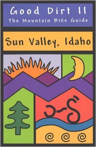 Good Dirt II - The Mountain Bike Guide to Sun Valley, Idaho