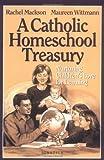 Catholic Homeschool Treasury: Nurturing Children's Love for Learning