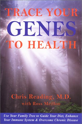 Trace Your Genes to Health: Use Your Family Tree to Guide Your Diet, Enhance Your Immune System