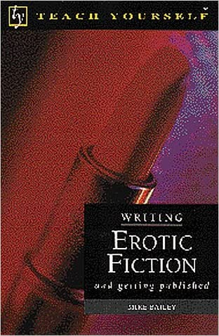 Writing Erotic Fiction: And Getting Published (Teach Yourself (McGraw-Hill))