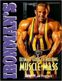 Ironman's Ultimate Guide To Building Muscle Mass: Ironman Magazine: 9780809228133: Amazon.com: Books