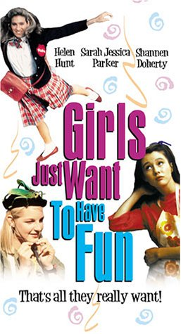 Girls Just Want To Have Fun [VHS]