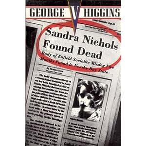 Sandra Nichols Found Dead - George V. Higgins
