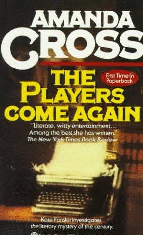 The Players Come Again (Kate Fansler Novels), Amanda Cross
