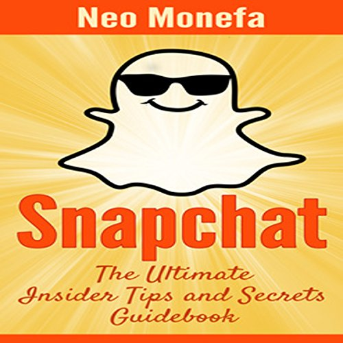 snapchat-the-ultimate-insider-tips-secrets-guidebook