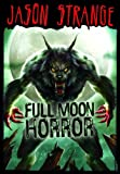img - for Full Moon Horror (Jason Strange) book / textbook / text book