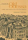 cover of Tales Of Old Odessa: Crime And Civility In A City Of Thieves