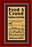 Feed A Crowd Southern Cook Book (141162856X) by Smith, Rebecca