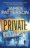 James Patterson Private: No. 1 Suspect: (Private 4)