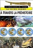 """Afficher """"À travers la préhistoire"""""""
