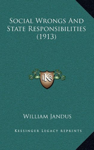 Social Wrongs and State Responsibilities (1913)