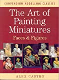 Amazon.com: ART OF PAINTING MINIATURES: Faces and Figures ...