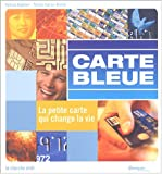 Carte bleue : La petite carte qui change la vie