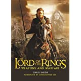 The Lord of the Rings Weapons and Warfare ~ Chris Smith