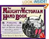 The Naughty Victorian Hand Book: The Rediscovered Art of Erotic Hand Manipulation