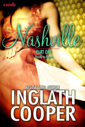 Nashville - Part One - Ready to Reach by Inglath Cooper