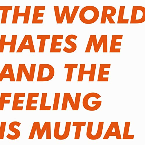 Vinilo : Six by Seven - The World Hates Me And The Feeling Is Mutual (Colored Vinyl, Orange, Limited Edition, Digital Download Card)