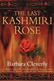 The Last Kashmiri Rose (1841195820) by Cleverly, Barbara