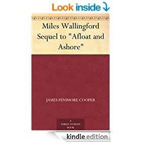 "Miles Wallingford Sequel to ""Afloat and Ashore"""