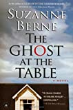 The Ghost at the Table: A Novel (1565125797) by Berne, Suzanne