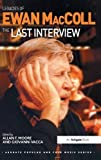 Legacies of Ewan MacColl: The Last Interview (Ashgate Popular and Folk Music Series)