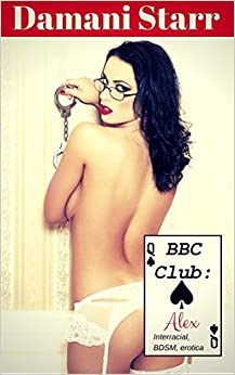 BBC Club: Alex: An interracial BDSM erotic story