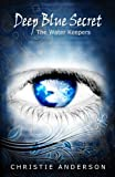 Deep Blue Secret, 2nd Edition (The Water Keepers, Book 1)