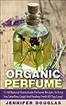 Organic Perfume: 33 All Natural Homem...