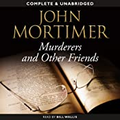 Murderers and Other Friends | [John Mortimer]