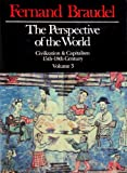 The Perspective of the World Vol. III: Civilization and Capitalism 15th-18th Century (0060153172) by Braudel, Fernand