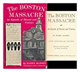 The Boston Massacre;: An episode of dissent and violence (0803807244) by Hansen, Harry