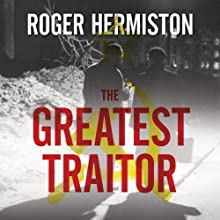 The Greatest Traitor: The Secret Lives of Agent George Blake Audiobook by Roger Hermiston Narrated by Michael Tudor Barnes