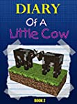 Minecraft: Diary Of A Little Cow (Boo...