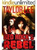 Red Rock's Rebel: Bridge Novella (The Red Rock Series Book 4)