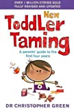 Dr Christopher Green New Toddler Taming: The world's bestselling parenting guide fully revised and updated by Green, Dr Christopher on 16/11/2006 Revised edition
