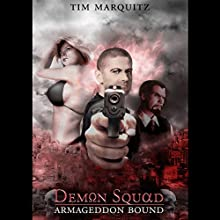 Armageddon Bound: Demon Squad, Book 1 Audiobook by Tim Marquitz Narrated by Noah Michael Levine