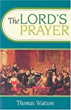Lord's Prayer (0851511457) by Thomas Watson